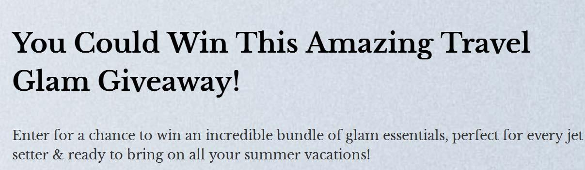 Summer Glam Travel Essentials Giveaway
