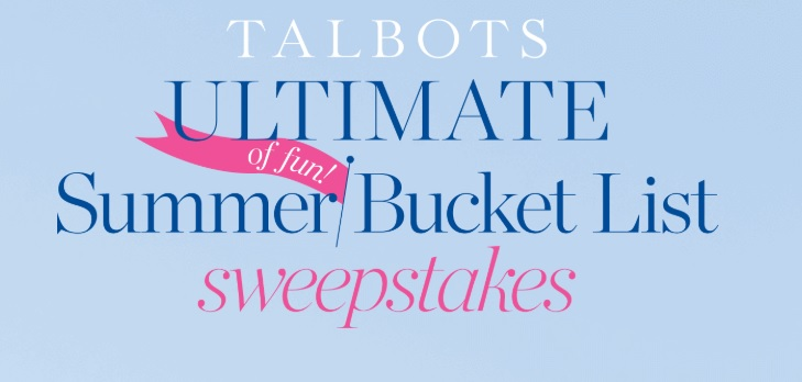 Talbots Summer Bucket List Sweepstakes