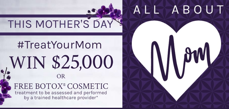 Botox Cosmetic $25000 Mothers Day Giveaway