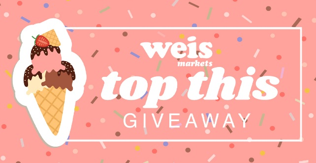 Weis Ice Cream Top This Giveaway
