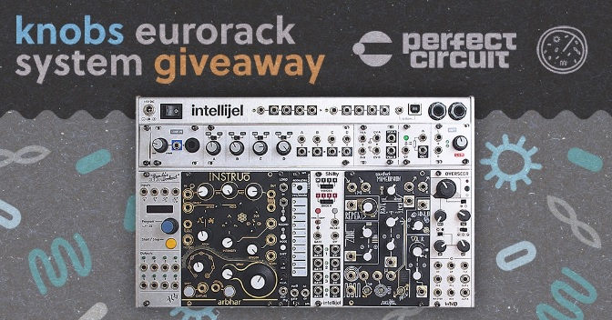 Perfect Circuit And Knobs Eurorack System Giveaway